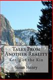 Tales from Another Reality, Susan Henry, 1470086875