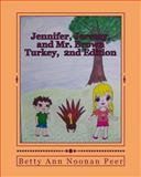 Jennifer, Jeremy, and Mr. Brown Turkey, 2nd Edition, Betty Ann Noonan Peer and Pattie Peer Trapp, 1483956873