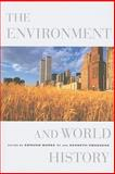 The Environment and World History, Burke, Edmund, III and Pomeranz, Kenneth, 0520256883