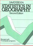 Statistics in Geography : Revised with 17 Computer Programs, Ebdon, David, 0631136886