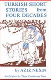 Turkish Stories from Four Decades, Nesin, Aziz, 0894106880