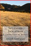 Splendid Isolation, Aneesh Koorapaty, 1496196880