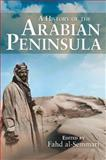 History of the Arabian Peninsula, Al-Semmari, Fahd, 1845116887