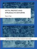 Myth, Protest and Struggle in Okinawa, Tanji, Miyume, 0415546885