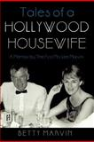 Tales of a Hollywood Housewife, Betty Marvin, 1462046886