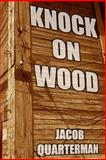 Knock on Wood, Jacob Quarterman, 1492126888