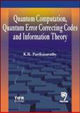 Quantum Computation, Quantum Error Correcting Codes and Information Theory, Parthasarthy, K. R., 8173196885