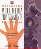 Designing Multimedia Environments for Children, Allison Druin and Cynthia Solomon, 0471116882