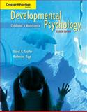 Developmental Psychology : Childhood and Adolescence, Shaffer, David R. and Kipp, Katherine, 0495596884