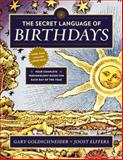 The Secret Language of Birthdays, Gary Goldschneider and Joost Elffers, 0525426884