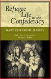 Refugee Life in the Confederacy, Massey, Mary Elizabeth, 0807126888