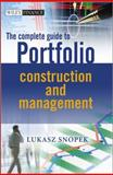 The Complete Guide to Portfolio Construction and Management, Lukasz Snopek, 111997688X