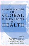Understanding the Global Dimensions of Health, P. B. Mansourian, 1441936882