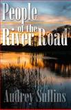 The People of the River Road, Audrey Sullins, 1497546885