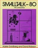 Smalltalk-80 : The Language, Goldberg, Adele and Robson, David, 0201136880