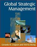 Global Strategic Management, Ungson, Gerardo R. and Wong, Yim-Yu, 0765616882