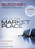 God in the Marketplace, Henry Blackaby and Richard King, 0805446885