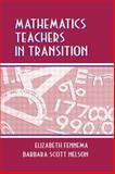 Mathematics Teachers in Transition, Fennema, Elizabeth and Nelson, Barbara S., 0805826882