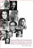 Iranian Writers Uncensored : Freedom, Democracy, and the Word in Contemporary Iran, Rahbaran, Shiva, 1564786889