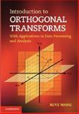 Introduction to Orthogonal Transforms : With Applications in Data Processing and Analysis, Wang, Ruye, 0521516889