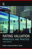 Rating Valuation : Principles and Practice, Brown, Peter and Bond, Patrick H., 0080966888