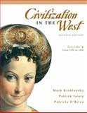 Civilization in the West, Volume B (from 1350 To 1850) 9780205556885