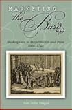 Marketing the Bard : Shakespeare in Performance and Print, 1660-1740, Dugas, Don-John, 0826216889