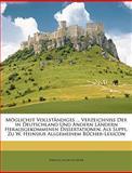 Möglichst Vollständiges Verzeichniss der in Deutschland und Andern Ländern Herausgekommenen Dissertationen Als Suppl Zu W Heinsius Allgemeinem, Johann Jacob Lechner, 114773688X