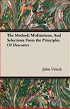 The Method, Meditations, and Selections from the Principles of Descartes, John Veitch, 1406736880