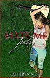 Hate Me Today, Katheryn Kiden, 1500236888