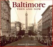 Baltimore Then and Now, Alexander D. Mitchell, 1571456880