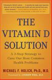 The Vitamin D Solution, Michael F. Holick, 0452296889