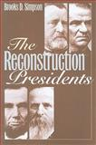 Reconstruction Presidents, Brooks, Simpson, 0700616888
