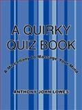A Quirky Quiz Book, Anthony John Lowes, 1425916880