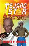 Tejano Star and the Vengeance of Chaplain Skull, Bowie Ibarra, 1490576886
