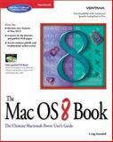 Mac OS8 Book : Getting the Most from Your Macintosh Operating System, Danuloff, Craig, 1566046882