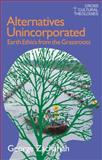 Alternatives Unincorporated : Earth Ethics from the Grassroots, Sakhariya, Jorj and Zachariah, George, 1845536886