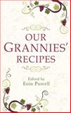 Our Grannies' Recipes, Eoin Purcell, 1856356884