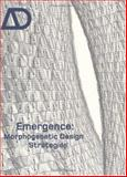 Emergence : Morphogenetic Design Strategies, , 0470866888