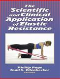 Scientific and Clinical Application of Elastic Resistance, Page, Phillip and Ellenbecker, Todd S., 0736036881