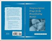 Nonprescription Drugs for the Breastfeeding Mother, Frank J. Nice, 0977226883