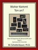 Woher Kommt Ton an? Daten and Diagramme Für Wissenschaft Labor: Band 2, M. Schottenbauer, 148417688X