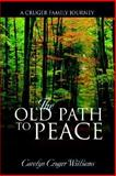 The Old Path to Peace, Carolyn Williams, 1579216889