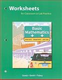 Worksheets for Classroom or Lab Practice, Basic Mathematics, Goetz, Brian F. and Smith, Graham F., 0321736885