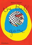The Ball Game, Hervé Tullet, 0714866881