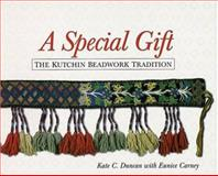 A Special Gift : The Kutchin Beadwork Tradition, Duncan, Kate C. and Carney, Eunice, 0912006889