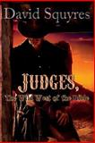 Judges, the Wild West of the Bible, David Squyres, 1500206881