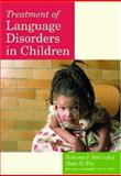 Treatment of Language Disorders in Children, , 1557666881