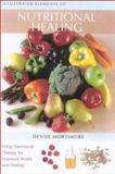 Illustrated Elements of Nutrititional Healing, Denise Mortimore, 0007136889