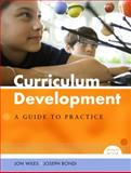 Curriculum Development : A Guide to Practice, Wiles, Jon and Bondi, Joseph, 0131716883